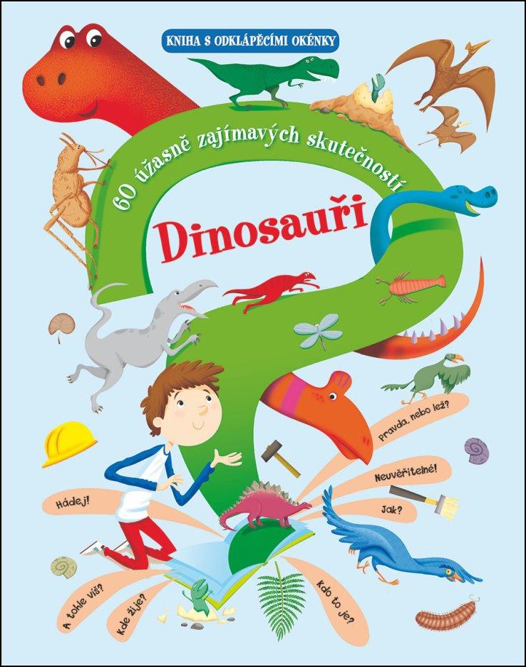 Svojtka & Co. Dinosauři – 60 úžasně zajímavých skutečností
