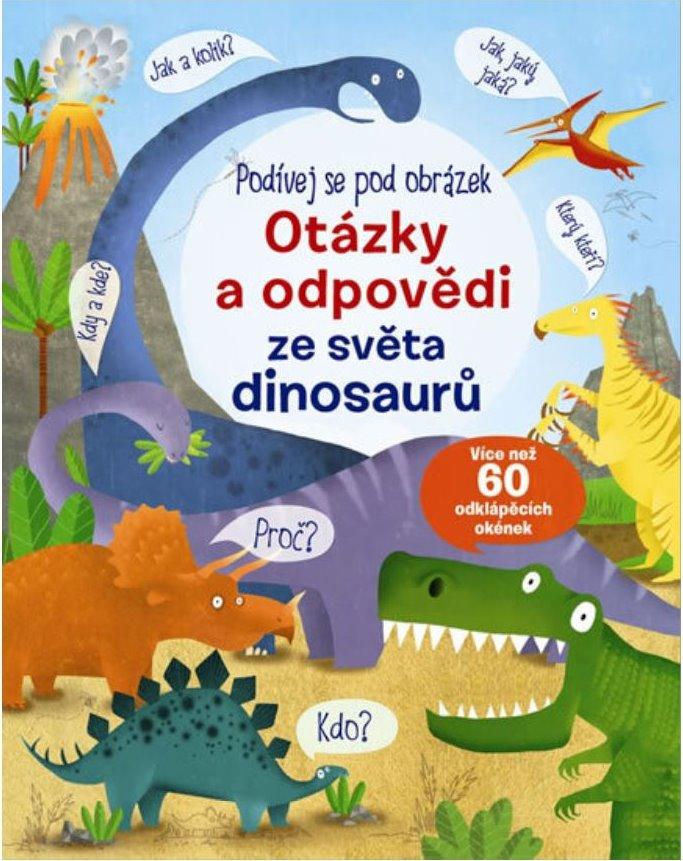 Svojtka & Co. Podívej se pod obrázek – Otázky a odpovědi ze světa dinosaurů